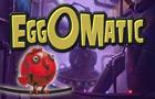 Slot - Eggomatic